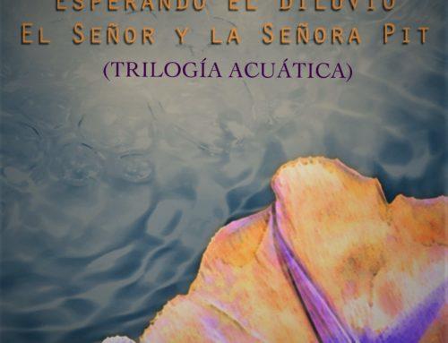 """Muy pronto: Publicación de mi trilogía """"Misericordia"""", """"Esperando el diluvio"""" y """"El señor y la señora Pit""""."""